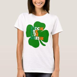 Feck Me St Patricks Day T-Shirt