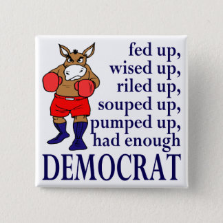 Fed Up Democratic Donkey Square Political Button