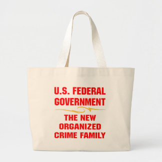 Federal Gov The New Organized Crime Family Tote Bags