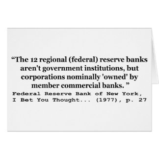 Federal Reserve Banks Aren't Government Greeting Card