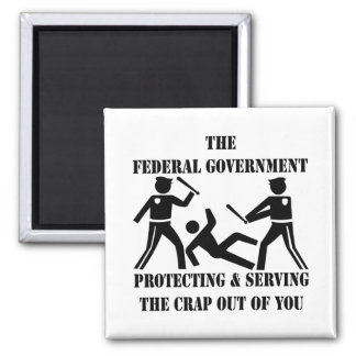 Fed's Protecting and Serving The Crap Out Of You Square Magnet