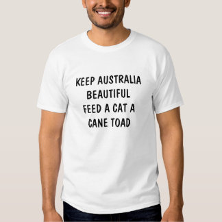 Feed A Cat A Cane Toad Tee Shirt