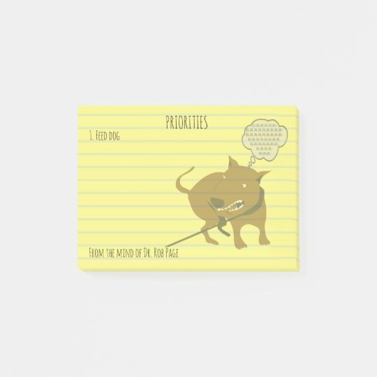 "Feed Angry Dog Funny Priorities Custom 4x3"" Post-it"