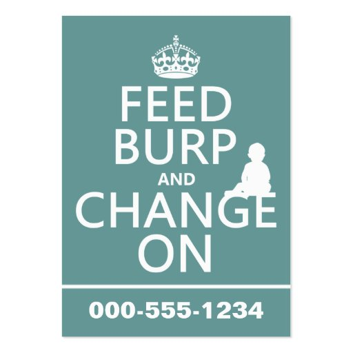 Feed Burp and Change On (baby) (any color) Business Card Templates