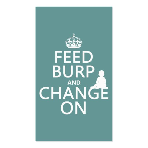 Feed Burp and Change On (baby) (any color) Business Card Template