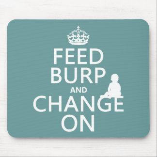 Feed Burp and Change On baby any color Mousepads