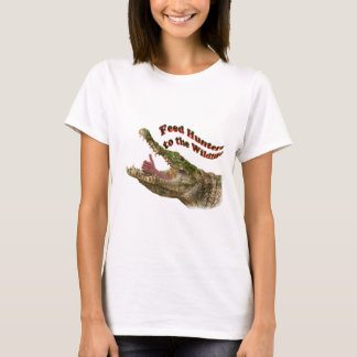 feed hunters to the wildlife T-Shirt