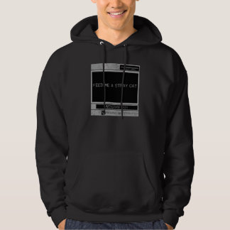 Feed me a stray cat... hoodie