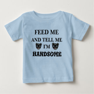 FEED ME BABY T-Shirt