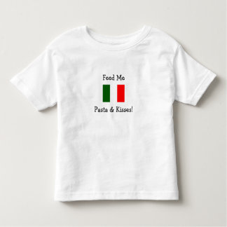 Feed Me Pasta & Kisses! Shirts