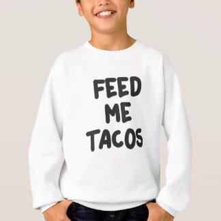Feed Me Tacos Print Sweatshirt