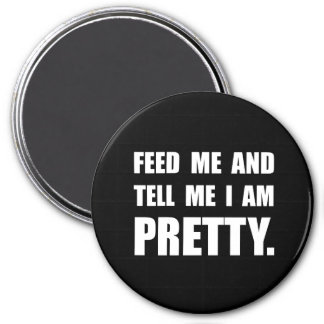 Feed Tell I Am Pretty 7.5 Cm Round Magnet