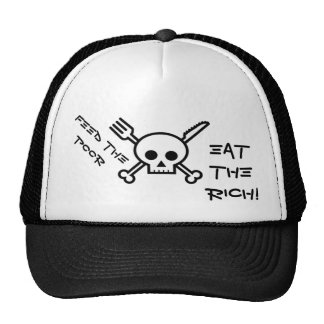 Feed the Poor Eat the Rich - Trucker Style Hat