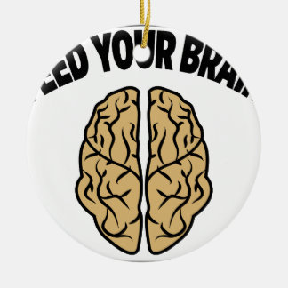 FEED YOUR BRAIN ROUND CERAMIC DECORATION