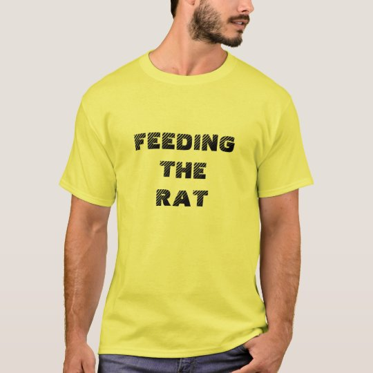 Feeding the Rat Tee-shirt T-Shirt