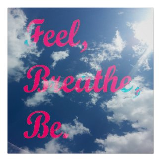 Feel, Breathe, Be - Pink Poster