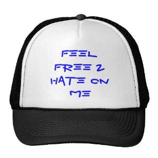 Feel Free 2 Hate On ME Hats
