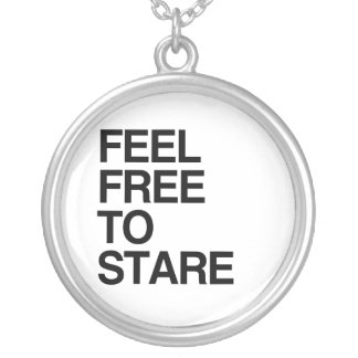 FEEL FREE TO STARE -.png Pendant