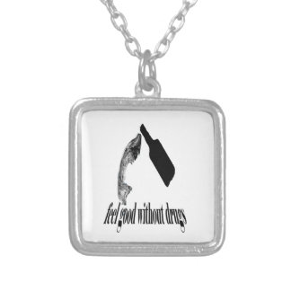 Feel good Without Drugs Personalized Necklace