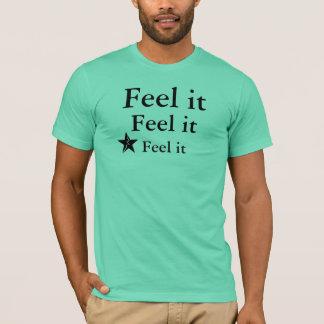 Feel It T-Shirt