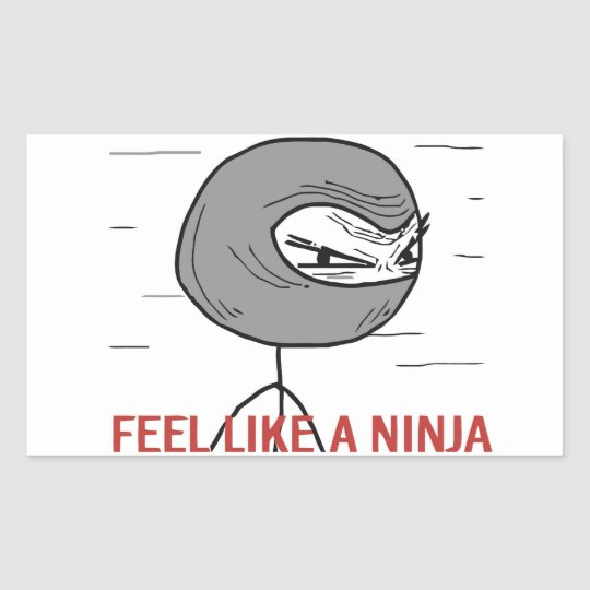 Feel Like A Ninja Rectangular Sticker