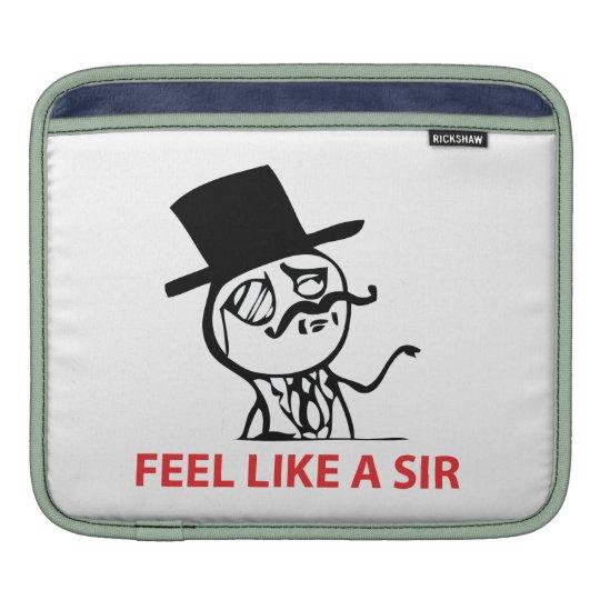 Feel Like A Sir - iPad1/iPad2 Sleeve