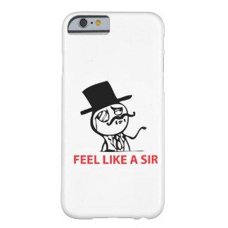 Feel Like A Sir - iPhone 6 case