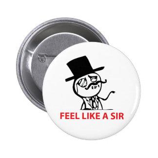 Feel Like A Sir - Pinback Button
