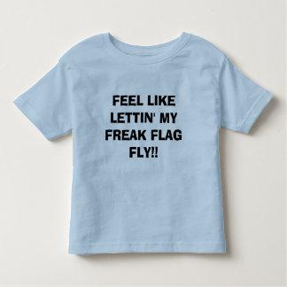 FEEL LIKE LETTIN' MY FREAK FLAG FLY!! TEES