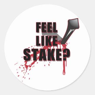 Feel Like STAKE? Round Sticker