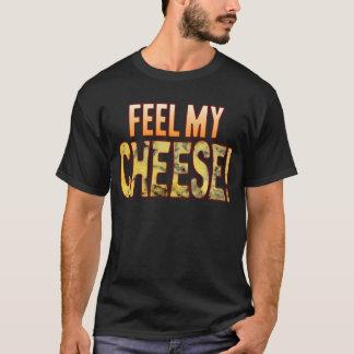 Feel My Blue Cheese T-Shirt