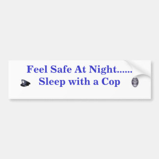 Feel Safe At Night... Bumper Sticker