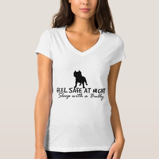 Feel Safe At Night, Sleep With A Bully w/ Back T-Shirt