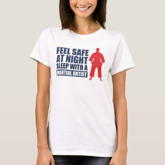 Feel Safe at Night Sleep With a Martial Artist T-Shirt