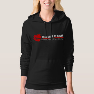 """feel safe at night, sleep with a nurse"" hoodie"