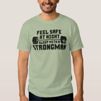 Feel Safe At Night. Sleep With A Strongman. T Shirt