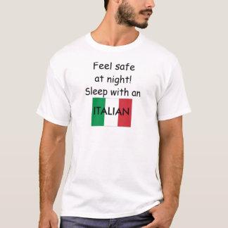 Feel Safe at Night!  Sleep with an Italian! T-Shirt