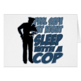 Feel Safe, Sleep with a Cop Greeting Card