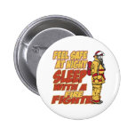 Feel Safe, Sleep with a Firefighter 6 Cm Round Badge