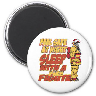 Feel Safe, Sleep with a Firefighter Magnet
