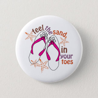 Feel The Sand In Your Toes 6 Cm Round Badge
