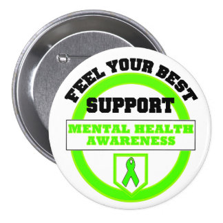 """""""Feel Your Best Mental Health Awareness"""" Buttons"""