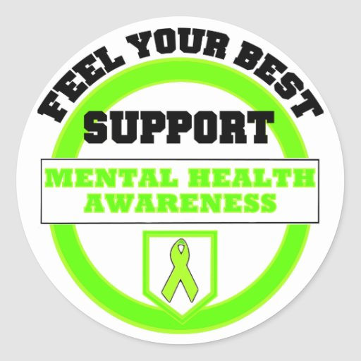 """""""Feel Your Best Mental Health Awareness"""" Stickers"""