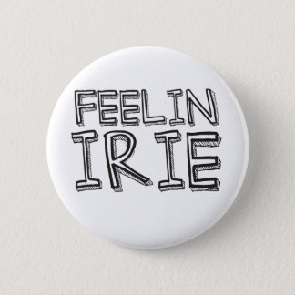 Feelin' Irie 6 Cm Round Badge