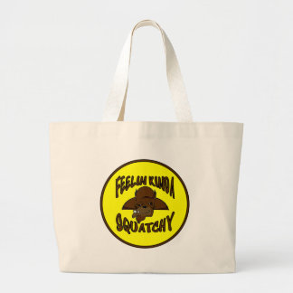 FEELIN KINDA SQUATCHY New Cool Funny Hipster Logo Tote Bags