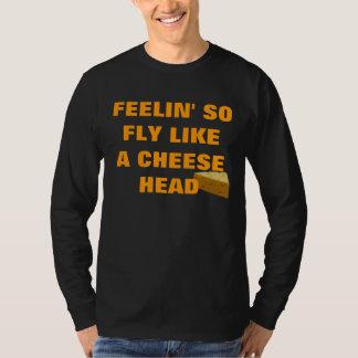 FEELIN' SO FLY LIKE A CHEESE HEAD TSHIRT
