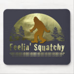 Feelin' Squatchy Mouse Pads