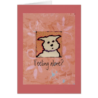 Feeling alone? cheer up card