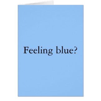 Feeling Blue? Greeting Card