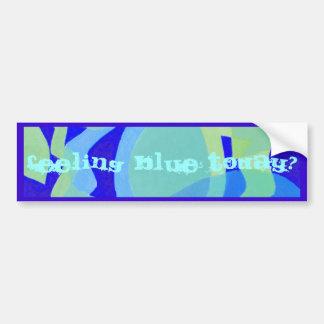 Feeling blue today? car bumper sticker